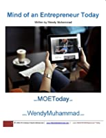 Mind of an Entrepreneur Today Part 1 [Kindle Edition]