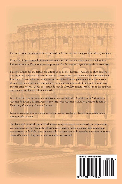 150 Cuentos Heroicos - Sexto Volumen: 365 Cuentos Infantiles y Juveniles (Spanish Edition): Mr. Pedro Daniel Corrado: 9781493575985: Amazon.com: Books