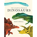 Colorful World of Dinosaurs (watercolor illutrations and fun facts about 46 dinosaurs)