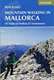 Mountain Walking in Mallorca: 50 routes in Mallorca's Tramuntana (International Walking)