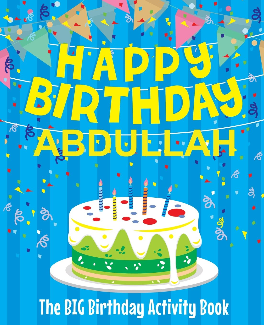 Happy Birthday Abdullah The Big Birthday Activity Book Personalized Children S Activity Book Amazon Com Br
