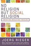 No Religion But Social Religion: Liberating Wesleyan Theology