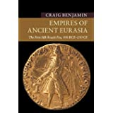 Empires of Ancient Eurasia: The First Silk Roads Era, 100 BCE – 250 CE (New Approaches to Asian History)