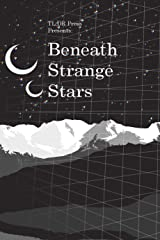 Beneath Strange Stars: A Science-Fiction, Fantasy, and Speculative Fiction Anthology Kindle Edition