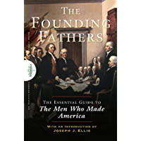 Founding Fathers: The Essential Guide to the Men Who Made America (English Edition)