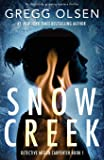 Snow Creek: An absolutely gripping mystery thriller (Detective Megan Carpenter)