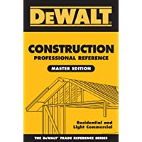 DEWALT® Construction Professional Reference Master Edition: Residential and Light Commercial Construction