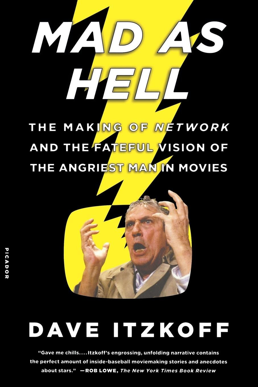Read Online Mad as Hell: The Making of Network and the Fateful Vision of the Angriest Man in Movies PDF
