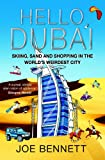 Hello Dubai: Skiiing, Sand and Shopping in the World's Weirdest City