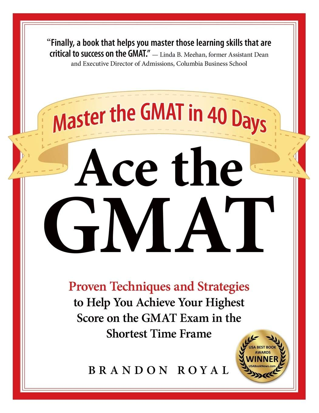 Ace the GMAT: Master the GMAT in 40 Days by Maven Publishing