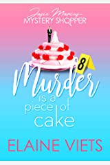 Murder Is a Piece of Cake (Josie Marcus, Mystery Shopper Book 8) Kindle Edition