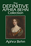 The Definitive Aphra Behn Collection: Her Fiction, Poetry, and Drama (Halcyon Classics)