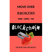 Move Over Brokers Here Comes The Blockchain (English Edition)
