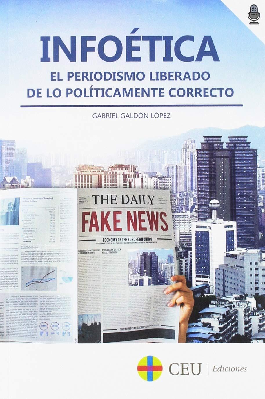 Infoética: El periodismo liberado de lo políticamente correcto