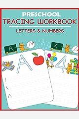 Preschool Tracing Workbook: Letters and Numbers (Preschool Workbooks) Paperback