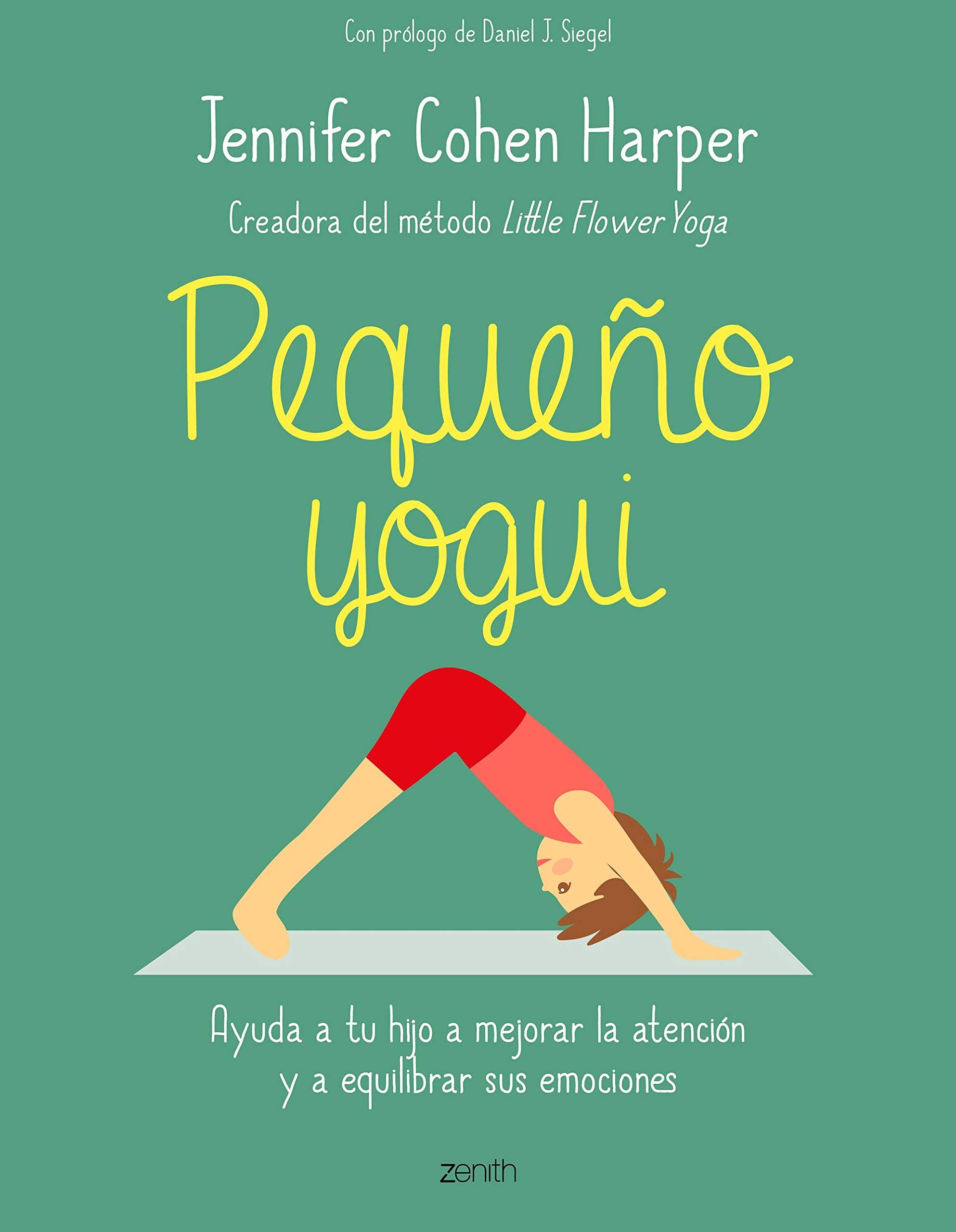Pequeño yogui: Ayuda a tu hijo a mejorar la atención y a ...
