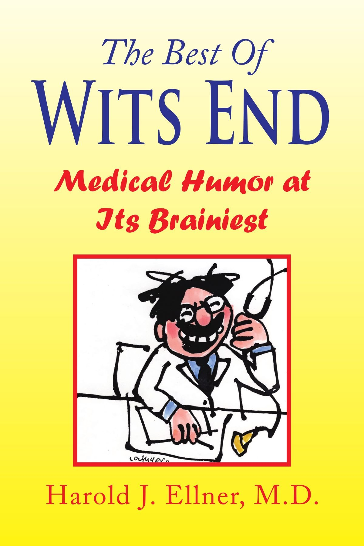 Download The Best Of Wits End: Medical Humor At Its Brainiest PDF