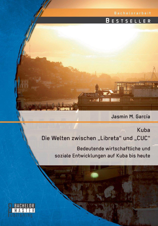 kuba-die-welten-zwischen-libreta-und-cuc-bedeutende-wirtschaftliche-und-soziale-entwicklungen-auf-kuba-bis-heute