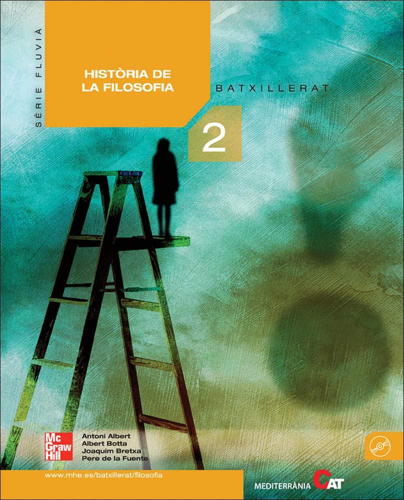 FILOSOFIA. 2. BATXILLERAT - 9788448170325: Amazon.es: Albert,Antoni, Botta,Albert, Bretxa,Joaquim, De la Fuente,Pere: Libros