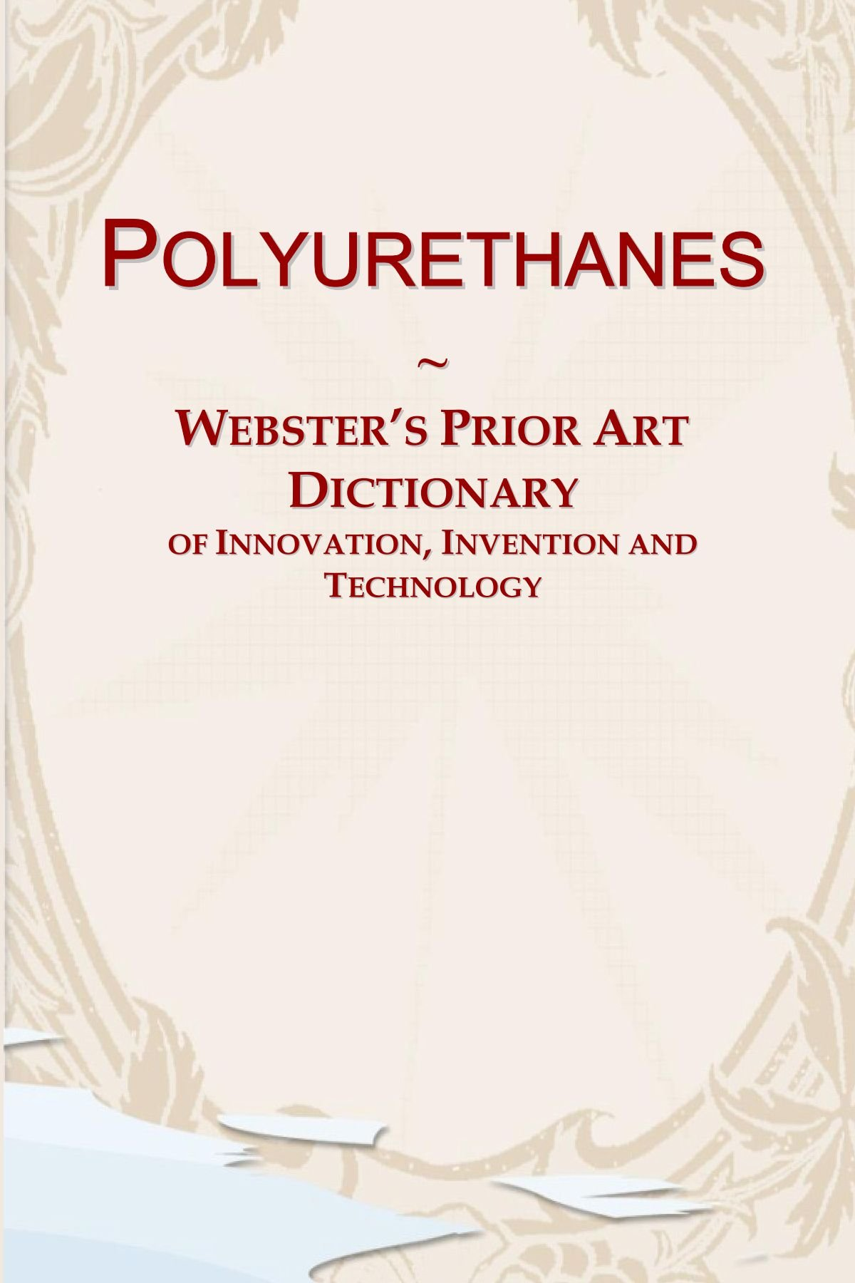 Download Polyurethanes: Webster's Prior Art Dictionary of Innovation, Invention and Technology pdf epub