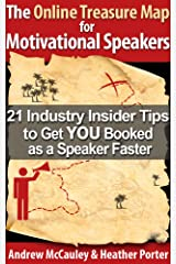 The Online Treasure Map for Motivational Speakers: 21 Industry Insider Tips to get you Booked as a Speaker Faster Kindle Edition