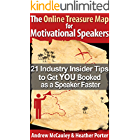 The Online Treasure Map for Motivational Speakers: 21 Industry Insider Tips to get you Booked as a Speaker Faster