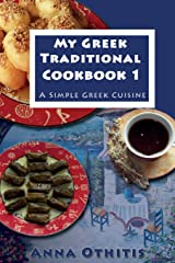 My Greek Traditional Cook Book  1: A Simple Greek Cuisine Paperback
