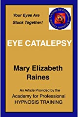 Article: Eye Catalepsy in Hypnosis (Hypnosis and Guided Imagery Book 6) Kindle Edition