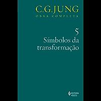 Símbolos da transformação vol. 5 (Obras completas de Carl Gustav Jung)