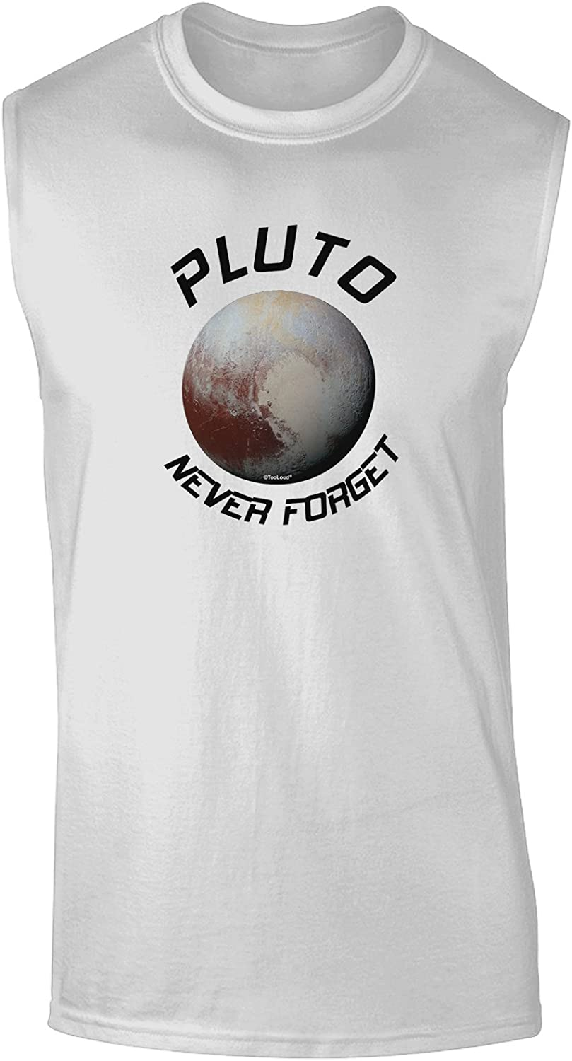 TooLoud Never Forget Pluto Funny Science Fan Muscle Shirt
