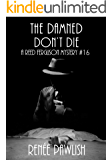 The Damned Don't Die (The Reed Ferguson Mystery Series Book 16)