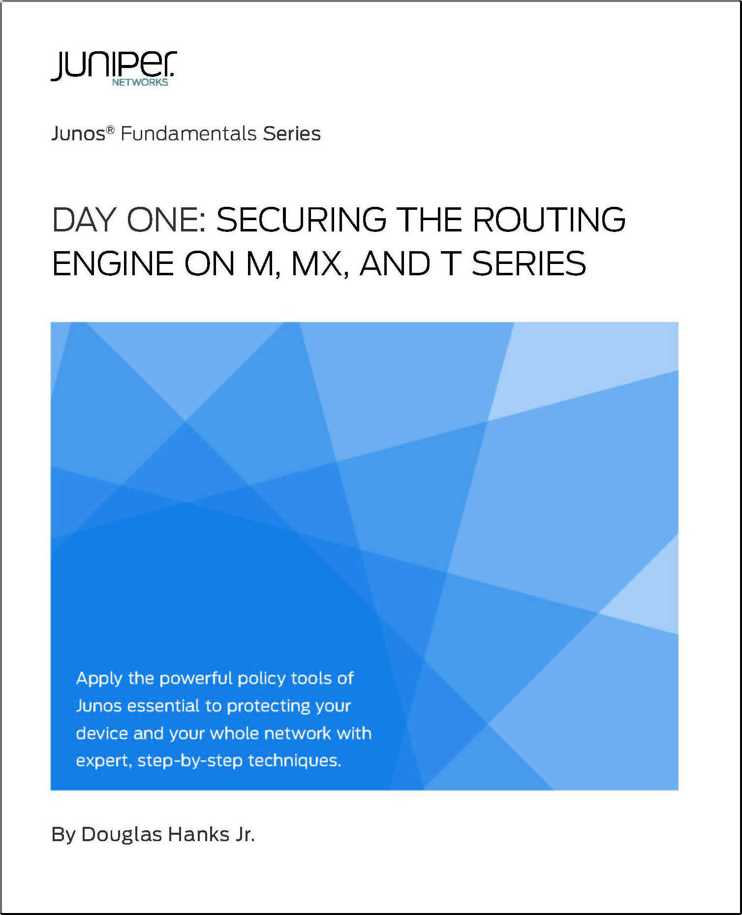 Read Online Day One: Securing the Routing Enginer for the M, MX, and T Series PDF