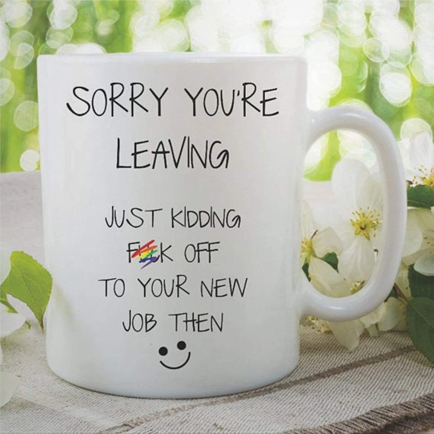 Novelty Funny Humour Coffee Mug Leaving Colleague Present Sorry You're Leaving Just Kidding Fck Off Then New Job Present Ceramic Tea Cup Office Mug Cup