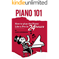PIANO: How to Play the Piano like a Pro in 24 Hours.A Step by Step Guide with Images and Tech book cover