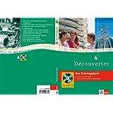 Découvertes 4 - Das Trainingsbuch: 4. Lernjahr, passend zum Lehrwerk