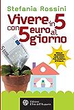 Vivere in 5 con 5 euro al giorno (Altrimondi)