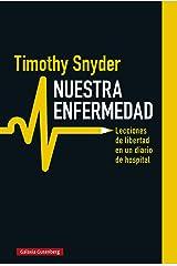 Nuestra enfermedad: Lecciones de libertad en un diario de hospital (Rústica Ensayo) (Spanish Edition) Kindle Edition