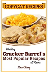 Copycat Recipes: Making Cracker Barrel's Most Popular Recipes at Home (Famous Restaurant Copycat Cookbooks) Kindle Edition