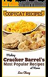 Copycat Recipes: Making Cracker Barrel's Most Popular Recipes at Home (Famous Restaurant Copycat Cookbooks Book 8)