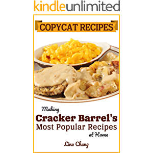 Copycat Recipes: Making Cracker Barrel's Most Popular Recipes at Home (Famous Restaurant Copycat Cookbooks)