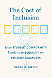The Cost of Inclusion: How Student Conformity Leads to Inequality on College Campuses