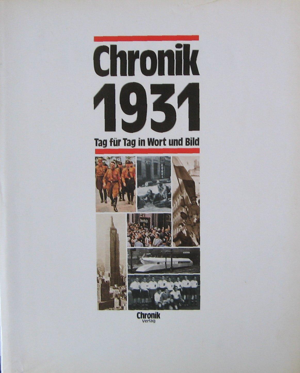 Chronik 1931 (Chronik / Bibliothek des 20. Jahrhunderts. Tag für Tag in Wort und Bild)