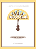 The Daily Ukulele: 365 Songs for Better Living (Jumpin' Jim's Ukulele Songbooks)