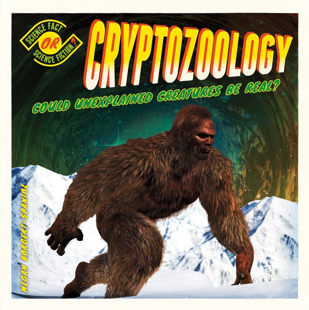 Download Cryptozoology: Could Unexplained Creatures Be Real? (Science Fact or Science Fiction?) PDF