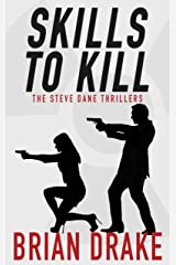 Skills To Kill: The Steve Dane Thrillers Kindle Edition