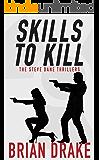 Skills To Kill: The Steve Dane Thrillers