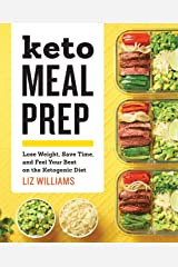 Keto Meal Prep: Lose Weight, Save Time, and Feel Your Best on the Ketogenic Diet Paperback