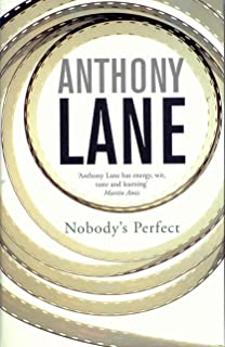 nobody s perfect writings from the new yorker anthony lane  nobody s perfect writings from the new yorker