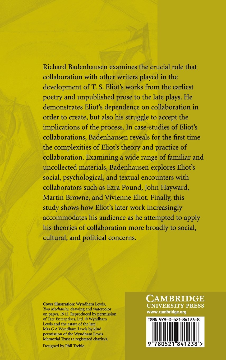 t s eliot and the art of collaboration badenhausen richard