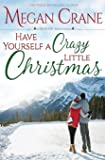 Have Yourself a Crazy Little Christmas